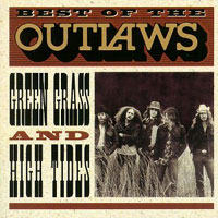 [The Outlaws Best of the Outlaws: Green Grass and High Tides Album Cover]