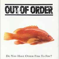 [Out of Order Do You Have Other Fish To Fry Album Cover]