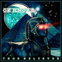 [Oz Knozz True Believer Album Cover]