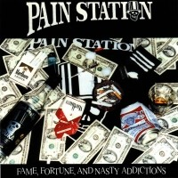 [Pain Station Fame, Fortune, And Nasty Addictions Album Cover]