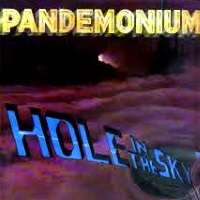 [Pandemonium Hole in the Sky Album Cover]