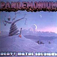 [Pandemonium Heavy Metal Soldiers Album Cover]