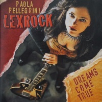 [Paola Pellegrini Lexrock Dreams Come True Album Cover]