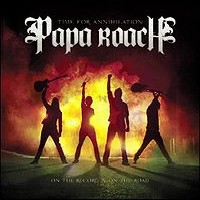 Papa Roach Time for Annihilation...On the Record and On the Road Album Cover