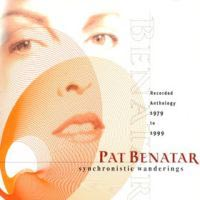 [Pat Benatar Synchronistic Wanderings: Recorded Anthology 79-99 Album Cover]
