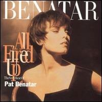[Pat Benatar All Fired Up: The Very Best Of Pat Benatar Album Cover]