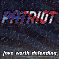 Patriot Love Worth Defending Album Cover