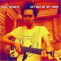 [Paul Gilbert Get Out of My Yard Album Cover]