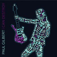 [Paul Gilbert I Can Destroy Album Cover]