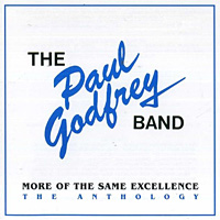 [The Paul Godfrey Band More of the Same Excellence - the Anthology Album Cover]