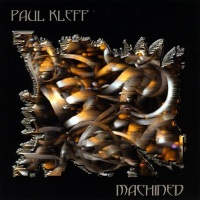 [Paul Kleff Machined Album Cover]