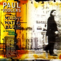 [Paul Rodgers Muddy Water Blues:A Tribute To Muddy Waters Album Cover]