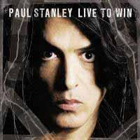 Paul Stanley Live To Win Album Cover