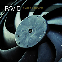 Pavic Is War the Answer Album Cover