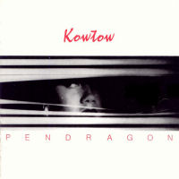 [Pendragon Kowtow Album Cover]