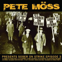 Pete Moss Presents Sober On Strike Episode 3 Album Cover