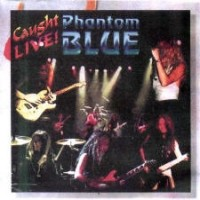 [Phantom Blue Caught Live Album Cover]