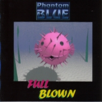 [Phantom Blue Full Blown Album Cover]