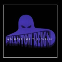 Phantom Reign No Hope For the Future Album Cover