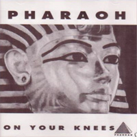 [Pharaoh On Your Knees Album Cover]