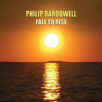 [Philip Bardowell Fall to Rise Album Cover]