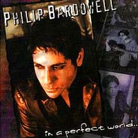 [Philip Bardowell In A Perfect World Album Cover]