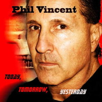[Phil Vincent Today, Tomorrow, Yesterday Album Cover]