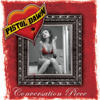 [Pistol Dawn Conversation Piece Album Cover]