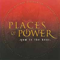 [Places Of Power Now Is the Hour Album Cover]