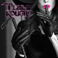 [Play Rough Play Rough Album Cover]