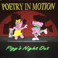 [Poetry in Motion Pigg's Night Out Album Cover]