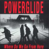 [Powerglide Where Do We Go from Here Album Cover]