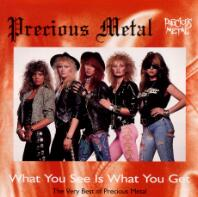 Precious Metal What You See Is What You Get Album Cover