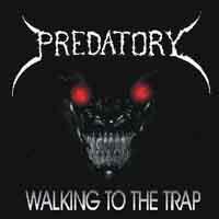 [Predatory Walking To The Trap Album Cover]