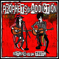 [Prophets of Addiction Nothing But the Truth Album Cover]