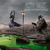 Presto Ballet Love What You've Done With The Place Album Cover
