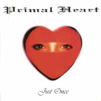 [Primal Heart Just Once Album Cover]
