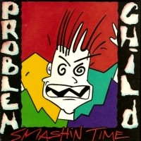 [Problem Child Smashin Time Album Cover]