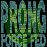 [Prong Force Fed Album Cover]