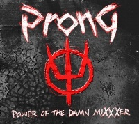 [Prong Power of the Damn MiXXXer Album Cover]
