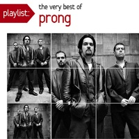 [Prong Playlist: The Very Best of Prong Album Cover]