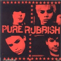 [Pure Rubbish Pure Rubbish Album Cover]
