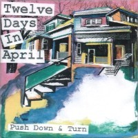 [Push Down and Turn 12 Days In April Album Cover]