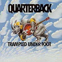 [Quarterback Trampled Under Foot Album Cover]
