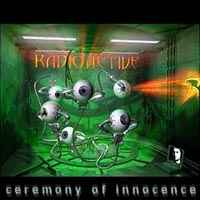 [Radioactive Ceremony Of Innocence Album Cover]
