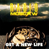 [Radio Moscow Get a New Life Album Cover]