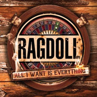 [Ragdoll All I Want Is Everything  Album Cover]