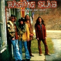 [Raging Slab (Pronounced Eat Shit) Album Cover]