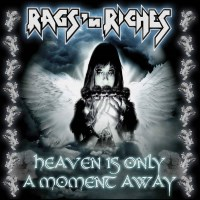 [Rags 'n Riches Heaven Is Only A Moment Away Album Cover]