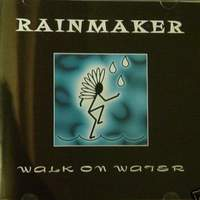 [Rainmaker Walk on Water Album Cover]